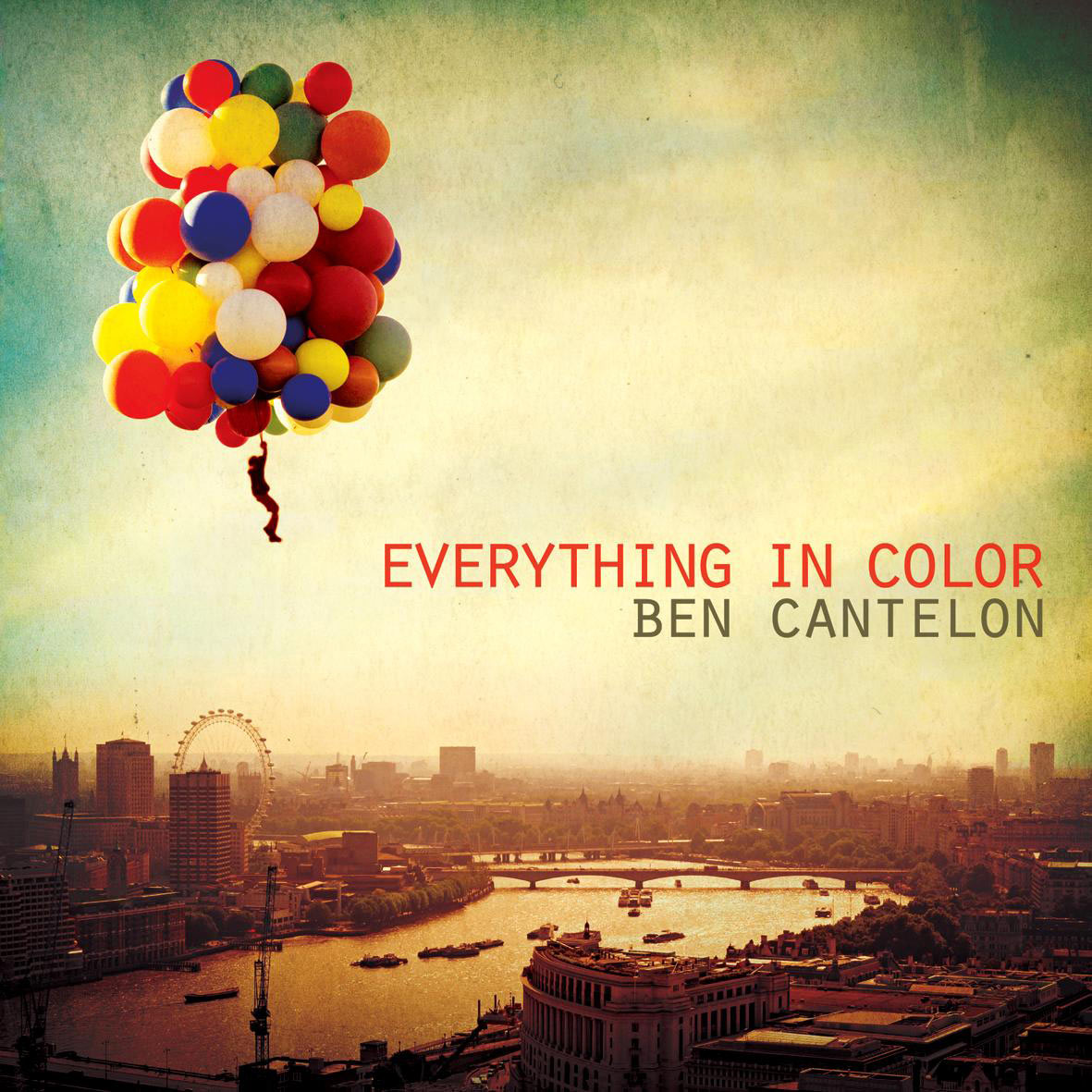 Ben Cantelon - Everything in Color 2012 English Christian Album