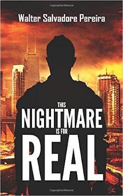This Nightmare is for Real by Walter Salvadore Pereira