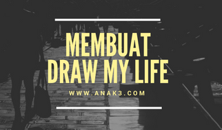 membuat draw my life