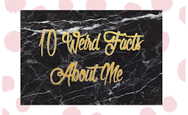 10 Weird Facts About Me