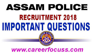 Important Questions for Assam Police Constable Recruitment Exam (PET) 2018: Have you finished application procedure of Assam Police Recruitment 2018? In the event that you say yes, at that point you might be searching for Assam Police Recruitment 2018 questions and answer. I will update Important Questions for Assam Police Constable Recruitment Exam (PET) 2018 in a regular basis. Therefore I request everyone to visit this site regularly and prepare yourself for Assam Police Constable Recruitment Exam (PET) 2018. At that point you have achieved the right place. Here we are providing some important instruction to qualify the exam.. We propose candidates begin readiness from today onwards. As a result of candidates for Police jobs are significantly confront issue in qualifying the composed exam as it were. We will provide a Series of Important questions that can help you in the upcoming Assam Police Recruitment 2018 Exam (PET)