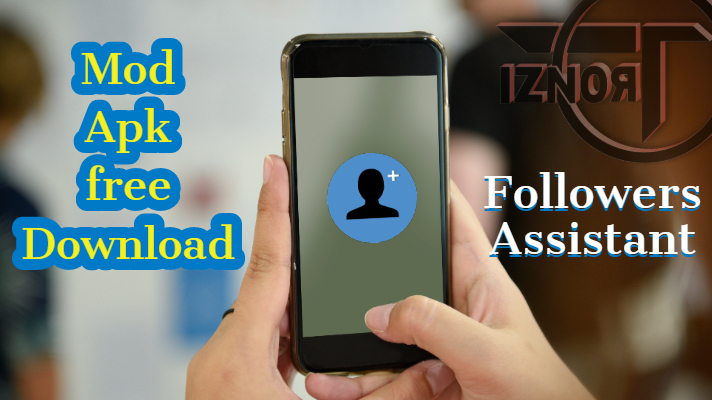 Followers Assistant Premium Mod Apk Download » TRONZI
