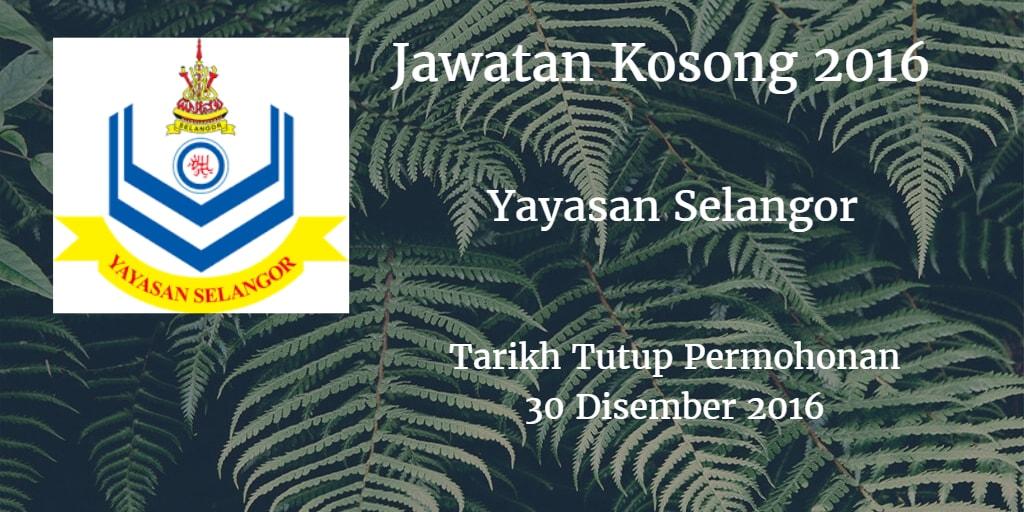 Jawatan Kosong Yayasan Selangor 30 Disember 2016