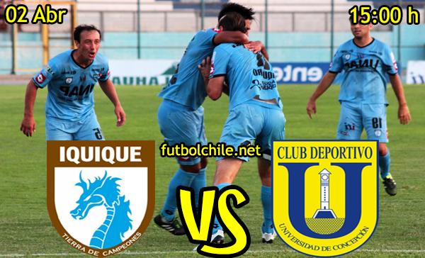 VER STREAM RESULTADO EN VIVO, ONLINE:  Deportes Iquique vs Universidad de Concepción