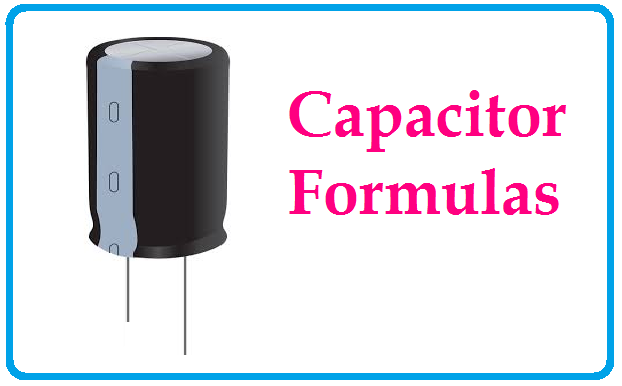 Capacitance Formula | All Formulas and Equations Explain