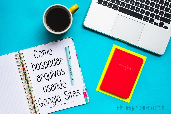 Como hospedar arquivos no Google Sites