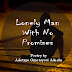 Lonely Man With No Promises | Poetry by Adetayo Omotoyosi Adeolu