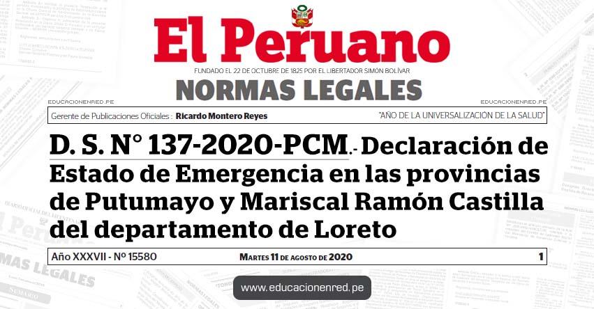 D. S. N° 137-2020-PCM.- Declaración de Estado de Emergencia en las provincias de Putumayo y Mariscal Ramón Castilla del departamento de Loreto