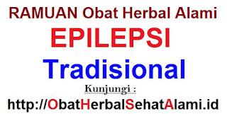 RAMUAN obat herbal alami EPILEPSI tradisional