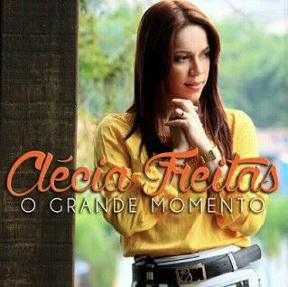 Baixar CD O Grande Momento Clécia Freitas 2016 MP3 Gratis