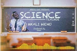 Download Audio | Mkaliwenu - Science Teacher