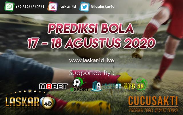 PREDIKSI BOLA JITU TANGGAL 17 - 18 AGUSTUS 2020