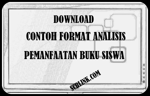 Download Contoh Format Analisis Pemanfaatan Buku Siswa