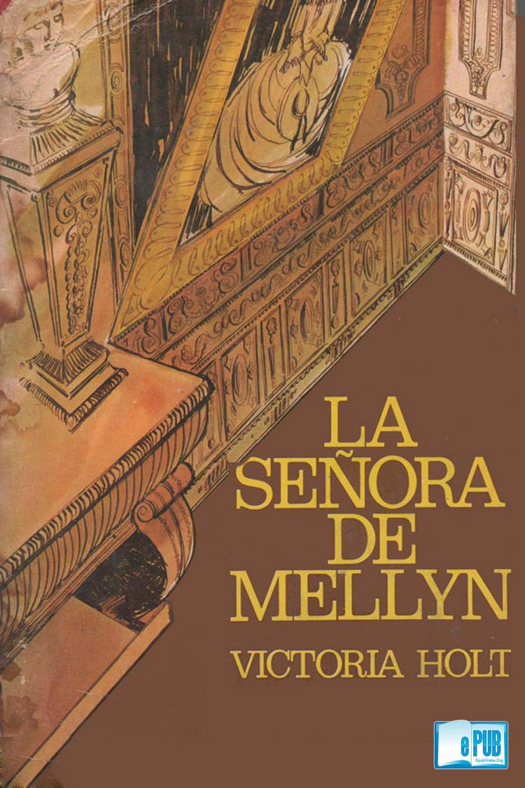 La señora de Mellyn – Victoria Holt