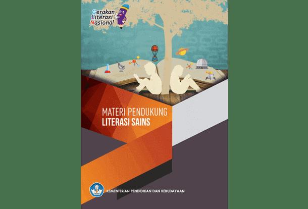 Berikut ini ialah berkas Buku Literasi Sains yang merupakan salah satu Materi Pendukung  Buku Literasi Sains (Materi Pendukung Gerakan Literasi Nasional)