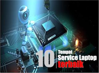 Referensi 10 Tempat Service Laptop Terbaik