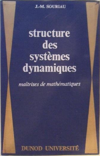 Livre : Structure des systèmes dynamiques - Dunod 1970, Jean-Marie Souriau