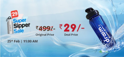 Droom Flash Sale Super Sipper Sale price Rs.29  February 2019