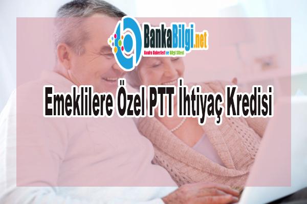 Emeklilere Özel PTT İhtiyaç Kredisi