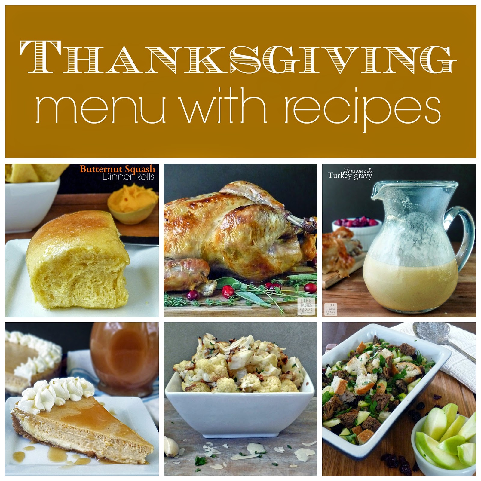 Thanksgiving Dinner Menu and Recipes | by Life Tastes Good brings together all the recipes you need for Thanksgiving in one place to make things easier on the big day.