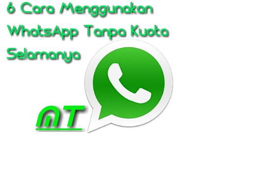 Cara Menggunakan Whatsapp Tanpa Kuota Selamanya