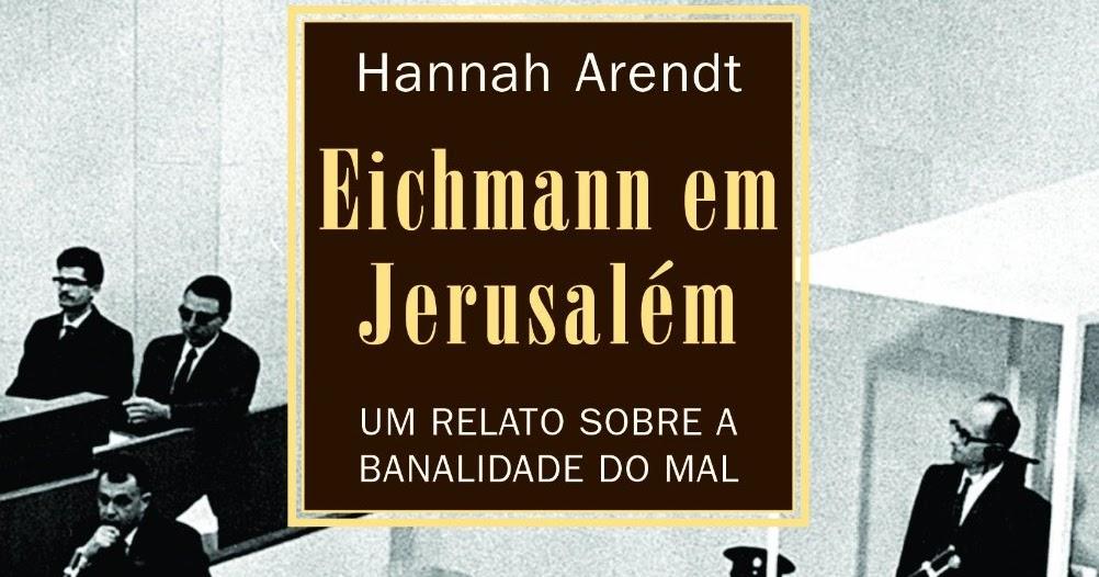 Resenha Filme Hannah Arendt - A Banalidade Do Mal