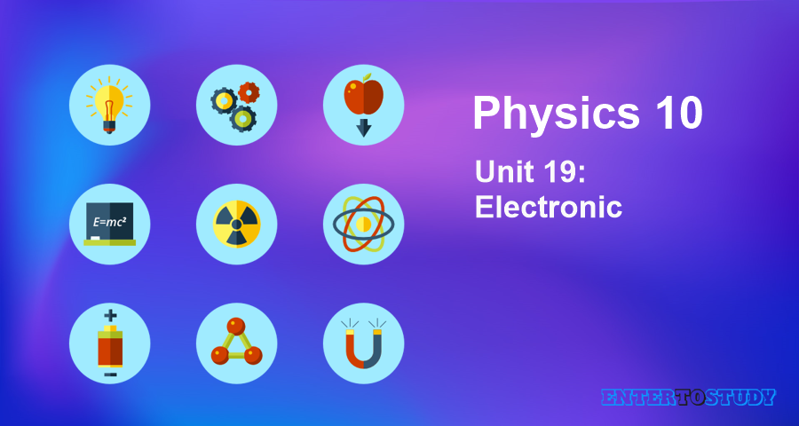 KIPS 10th Class Physics Notes Unit 19: Electronic