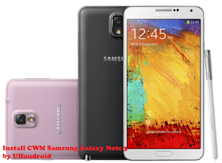 Cara Mudah Install CWM Recovery Galaxy Note 3 Kitkat
