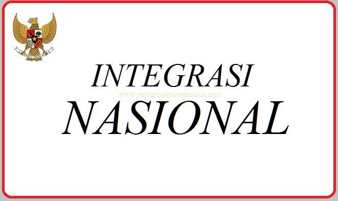 3 Pengertian Integrasi Nasional menurut para ahli ...