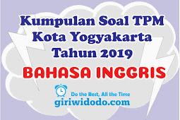 Download Soal TPM Kota Yogyakarta 2019 Bahasa Inggris.