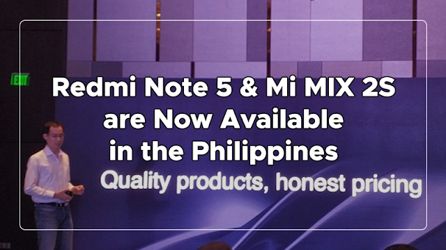 Redmi Note 5 and Mi MIX 2S are Now Available in the Philippines