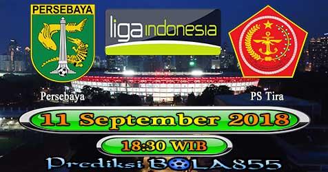 Prediksi Bola855 Persebaya vs PS Tira 11 September 2018