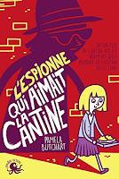 http://leslecturesdeladiablotine.blogspot.fr/2017/08/lespionne-qui-aimait-la-cantine-de.html