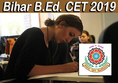 बी.एड. पाठ्यक्रम (रेगुलर मोड) में नामांकन हेतु बिहार राज्य स्तरीय संयुक्त प्रवेश परीक्षा - 2019