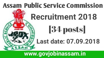 Apsc recruitment 2018,apsc,govjobinassam