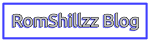 RomShillzz Blog - Just Another Blogger Blog!