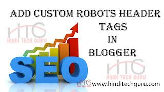 custom robots header tags setting in blogger