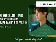 Lirik Lagu When We Were Close - Kang Seung Sik (VICTON) (My Unfamiliar Family OST Part 4) dan Terjemahan