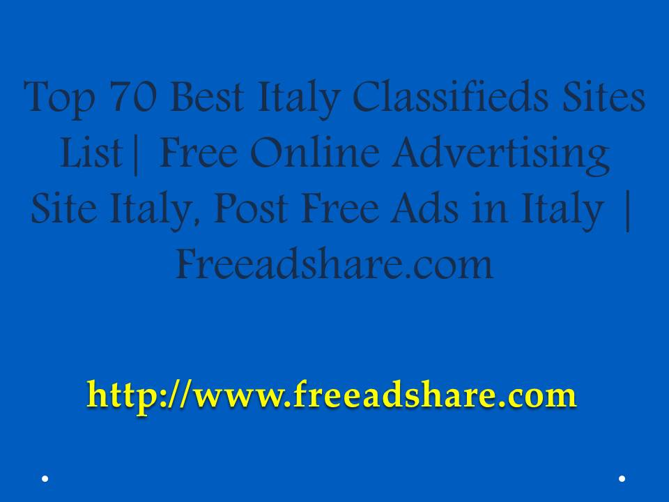 Top 70+ Free Italy Classifieds Sites List | 100 Best Post Free