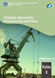 Download Buku Paket Teknik Industri Penanganan Material 2 Kurikulum 2013 Untuk Guru dan Siswa Kelas 10 SMK