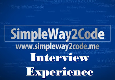 Interview Experience - SimpleWay2Code