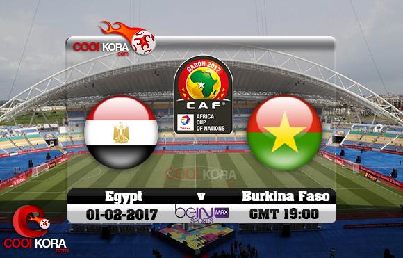 موعد مباراة مصر وبوركينا فاسو اليوم 1-2-2017 والقنوات الناقلة