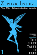 Pixie Chix #1: The First Taste is Free
