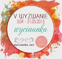 http://decustyle.blogspot.com/2015/04/wyzwanie-v-wycinanka.html