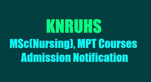 knruhs msc(nursing) mpt courses admissions 2019, knruhs msc nursing course entrance test hall tickets results 2019,knruhs msc(nursing) mpt courses online application form