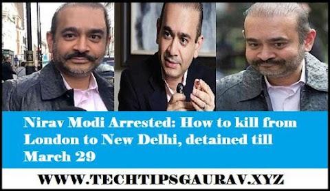 Nirav Modi Arrested: How to kill from London to New Delhi, detained till March 29