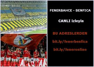 Fenerbahçe-Benfica Maçı Canlı İzle Fenerbahçe-Benfica internetten izle. Benfica-Fenerbahçe Şifresiz izleyin