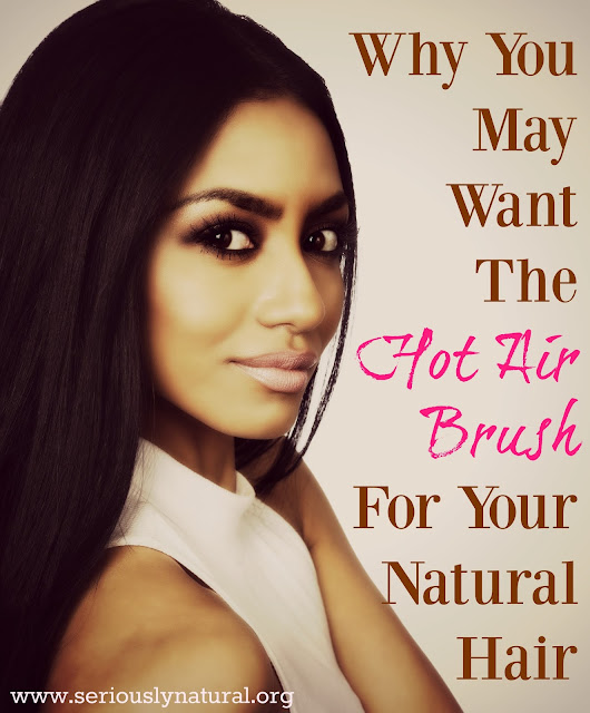 Have you tried the hot air brush on natural hair? You've got to try it!