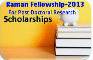 Raman Fellowship 2013 for Post Doctoral Research on America for Indian Scholars 1