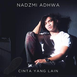 Nadzmi Adhwa - Cinta Yang Lain MP3
